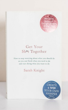 Get Your Shit Together by Sarah Knight